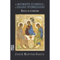 El movimiento ecuménico y el diálogo interreligioso. Manual de ecumenismo.
